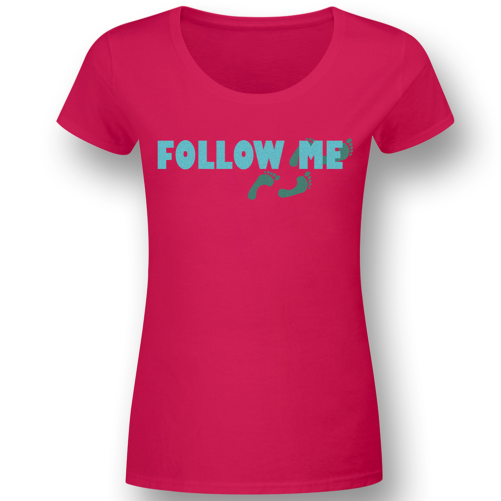 Follow me - Pink - Lady Fun-Shirt