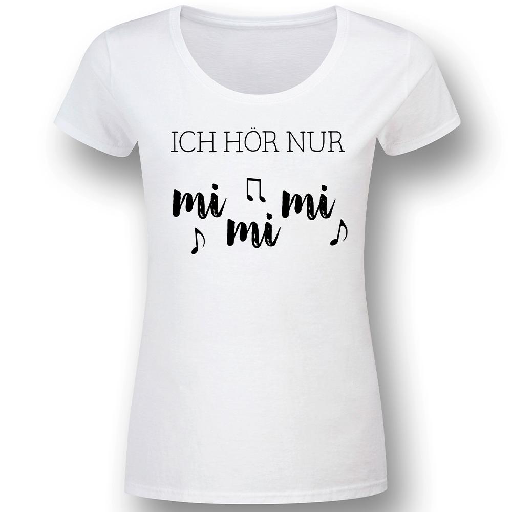 Ich höre nur Mi Mi Mi - weiss - Lady Fun-Shirt