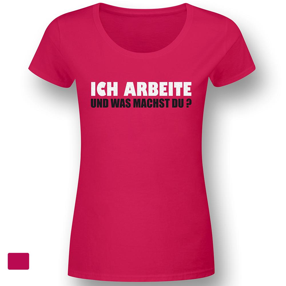 Ich arbeite und was machst du ? - pink - Lady Fun-Shirt